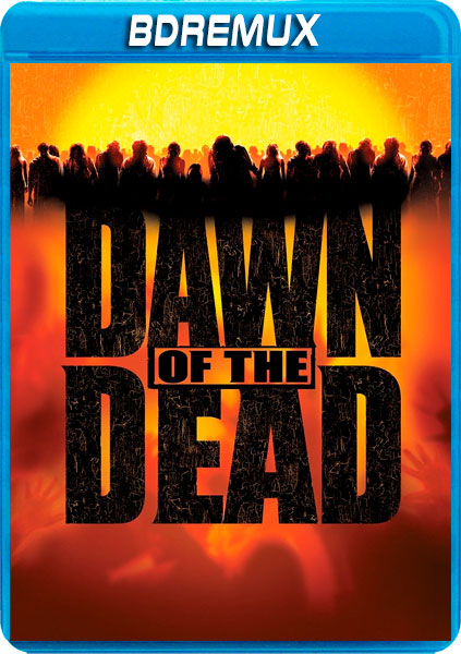 Dawn of the Dead 2004 torrent